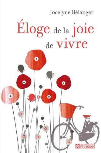 Jocelyne Bélanger - Eloge de la joie de vivre.