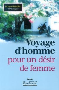 Jocelyne Bisaillon - Voyage d'homme pour un désir de femme.