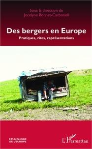 Jocelyne Bonnet-Carbonell - Des bergers en Europe - Pratiques, rites, représentations.