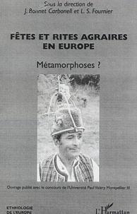 Jocelyne Bonnet-Carbonell - Fêtes et rites agraires en Europe.