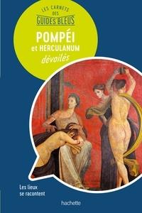 Jocelyne Bosson-Poli et Nathalie Campodonico - Pompéi et Herculanum dévoilés.