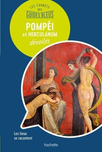 Pompéi et Herculanum dévoilés