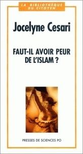 Jocelyne Cesari - Faut-il avoir peur de l'Islam ?.