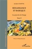 Jocelyne Chaptal - Renaissance et baroque - Les pouvoirs de l'image.