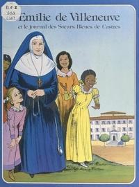 Jocelyne Chemier et Marie-Hélène Sigaut - Émilie de Villeneuve et le journal des Sœurs Bleues de Castres.