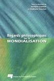 Jocelyne Couture et Stéphane Courtois - Regards philosophiques sur la mondialisation.
