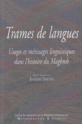 Trames de langues. Usages et métissages linguistiques dans l'histoire du Maghreb