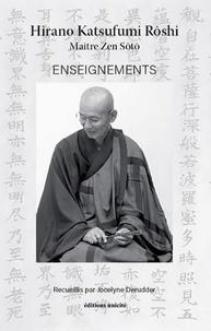 Jocelyne Derudder - Recueil des enseignements de Hirano Katsufumi Rôshi - Maître Zen Sôtô au Dôjô de Ten Chi Jin Zen Kai Paris.