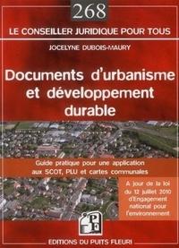 Jocelyne Dubois-Maury - Documents d'urbanisme et développement durable - guide pratique pour une application aux SCOT, PLU et cartes communales.