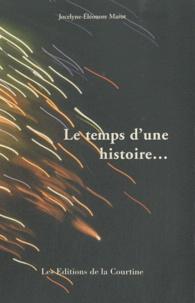 Jocelyne-Eléonore Marot - Le temps d'une histoire....