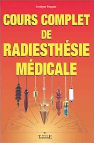 Jocelyne Fangain - Cours complet de radiesthésie médicale.