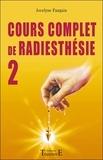 Jocelyne Fangain - Cours complet de radiesthésie - Tome 2, Perfectionnement et nouveaux domaines.