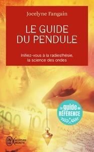 Jocelyne Fangain - Le guide du pendule.