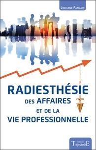 Radiesthésie des affaires et de la vie professionnelle - Jocelyne Fangain |