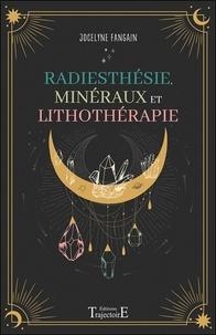 Jocelyne Fangain - Radiesthésie, minéraux et lithothérapie.