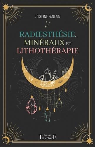 Radiesthésie, minéraux et lithothérapie