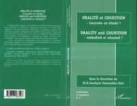 Jocelyne Fernandez-Vest - Oralité et cognition : Orality and cognition - Incarnée ou située ? Embodied or situated?.