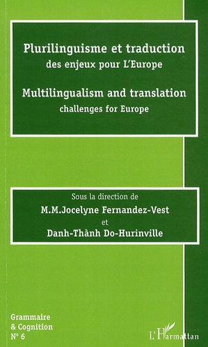 Jocelyne Fernandez-Vest et Danh Thành Do-Hurinville - Plurilinguisme et traduction - Des enjeux pour l'Europe.