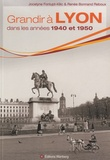Jocelyne Fonlupt-Kilic et Renée Bonnand Reboux - Grandir à Lyon dans les années 1940 à 1950.