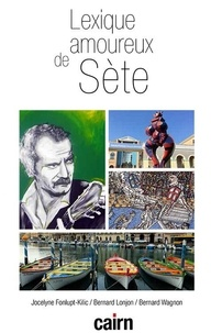Jocelyne Fonlupt-Kilic - Lexique amoureux de Sète.