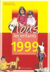 Jocelyne Fonlupt-Kilic et Anissa Pasques-Faraday - Nous, les enfants de 1999 - De la naissance à l'âge adulte.