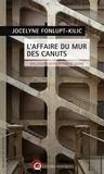 Jocelyne Fonlupt - L'affaire du mur des canuts - Maldonne entre Rhône et Saône.