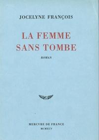 Jocelyne François - La femme sans tombe.