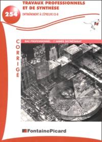 Travaux professionnels et de synthèse, Entraînement à lépreuve E3-B Bac Pro Secrétariat 1ère année. - Corrigé.pdf