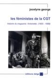 Jocelyne George - Les féministes de la CGT - Histoire du magazine Antoinette (1955-1989).