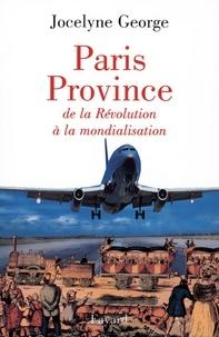 Jocelyne George - Paris Province - De la Révolution à la mondialisation.