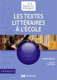 Jocelyne Giasson - Les textes littéraires à l'école.