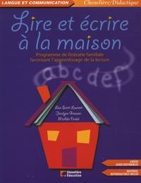 Jocelyne Giasson et Lise Saint-Laurent - Lire et écrire à la maison - Programme de littératie familiale favorisant l'apprentissage de la lecture.