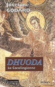 Jocelyne Godard - Dhuoda la Carolingienne.