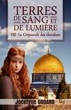Jocelyne Godard - Le Crépuscule des chevaliers - Terres de sang et de lumière - Tome 8.