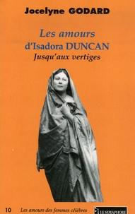 Jocelyne Godard - Les amours d'Isadora Duncan - Jusqu'aux vertiges.
