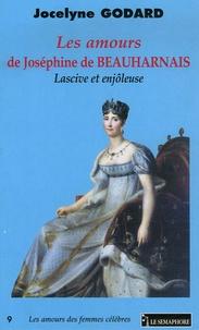 Jocelyne Godard - Les amours de Joséphine de Beauharnais - Lascive et enjôleuse.