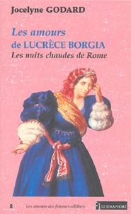 Jocelyne Godard - Les amours de Lucrèce Borgia - Les nuits chaudes de Rome.