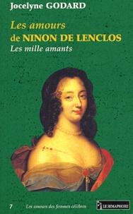 Jocelyne Godard - Les amours de Ninon de Lenclos - Les mille amants.
