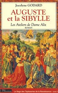 Jocelyne Godard - Les Ateliers de Dame Alix Tome 3 : Auguste et la Sibylle.