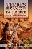 Jocelyne Godard - Les Citadelles ébranlées - Terres de sang et de lumière - Tome 6.
