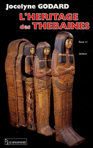Jocelyne Godard - Les Thébaines Tome 11 : L'héritage des Thébaines.