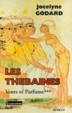 Jocelyne Godard - Les Thébaines Tome 3 : Vents et parfums.
