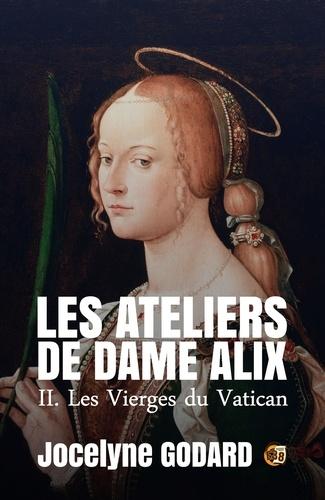 Les Vierges du Vatican. Les Ateliers de Dame Alix Tome 2