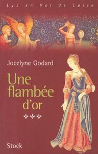 Jocelyne Godard - Lys en Val de Loire, Les Millefleurs Tome 3 : Une flambée d'or.