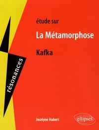 Jocelyne Hubert - Etude sur La Métamorphose de Kafka.