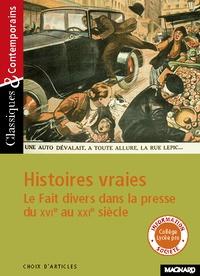 Jocelyne Hubert - Histoires vraies - Le Fait divers dans la presse du XVe au XXIe siècle.