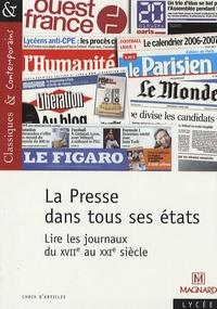 Jocelyne Hubert - La Presse dans tous ses états - Lire les journaux du XVIIe au XXIe siècle.