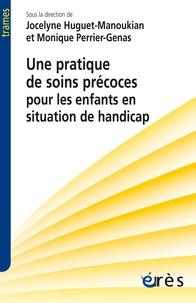 Jocelyne Huguet-Manoukian et Monique Perrier-Genas - Une pratique de soins précoces pour les enfants en situation de handicap.