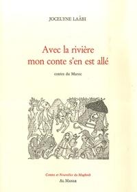 Jocelyne Laâbi - Avec la rivière mon conte s'en est allé - Contes du Maroc.