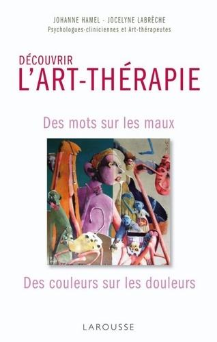 Découvrir L'Art-thérapie - Jocelyne Labrèche - Format ePub - 9782035849656 - 10,99 €